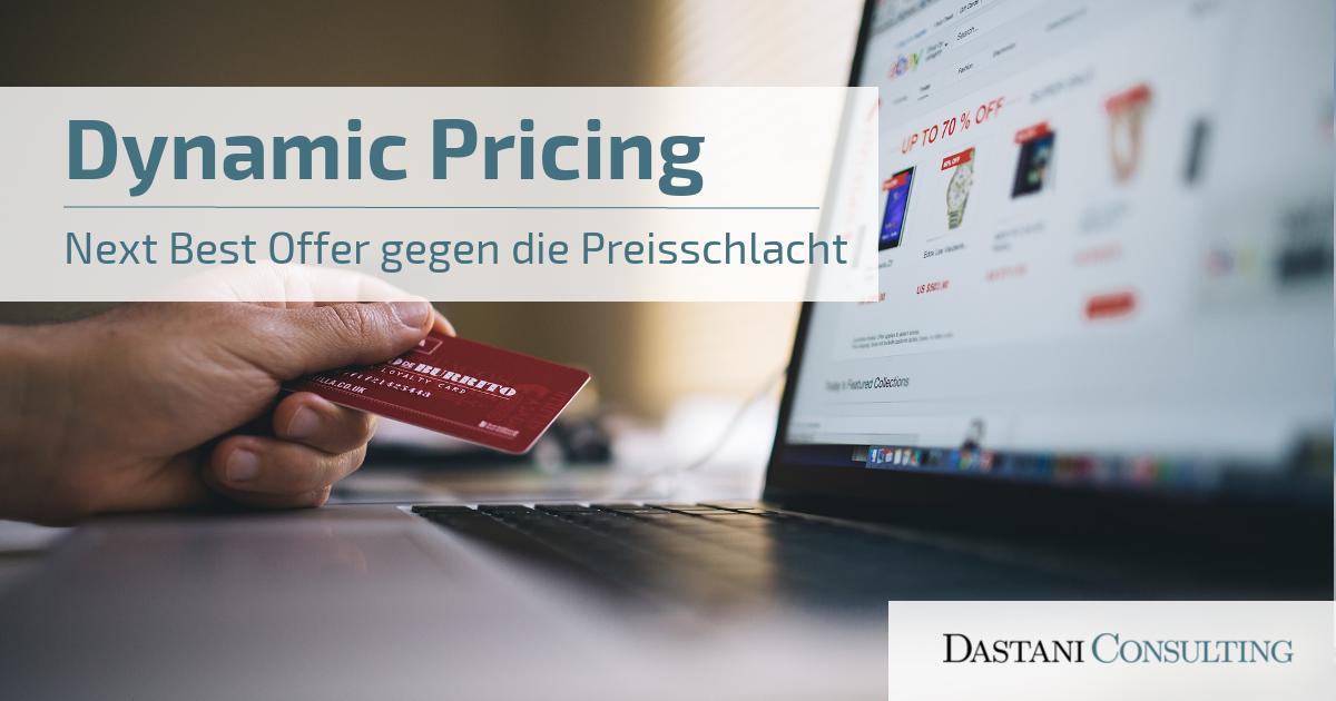 Dynamic Pricing | Mit Next Best Offer gegen die Preisschlacht