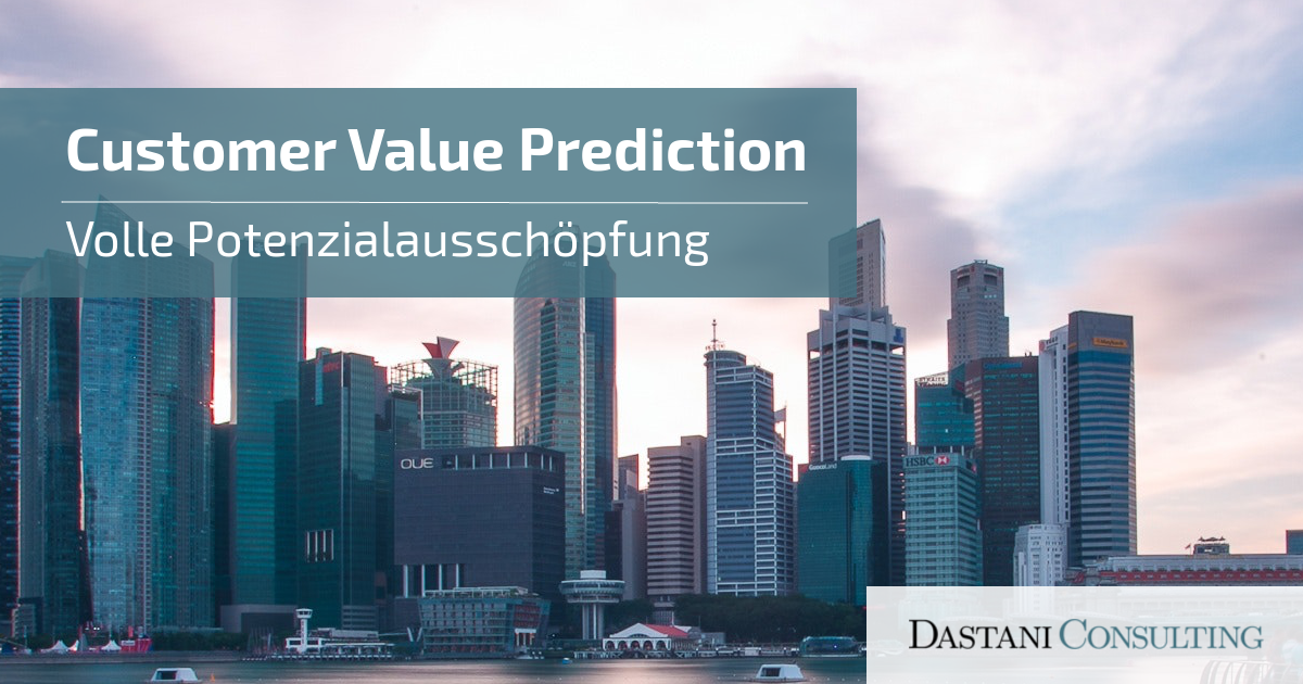 Customer Value Prediction | Volle Potenzialausschöpfung