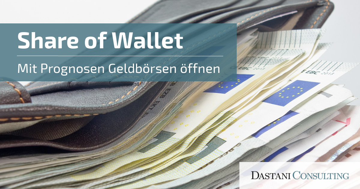Share of Wallet | Mit Prognosen Geldbörsen öffnen