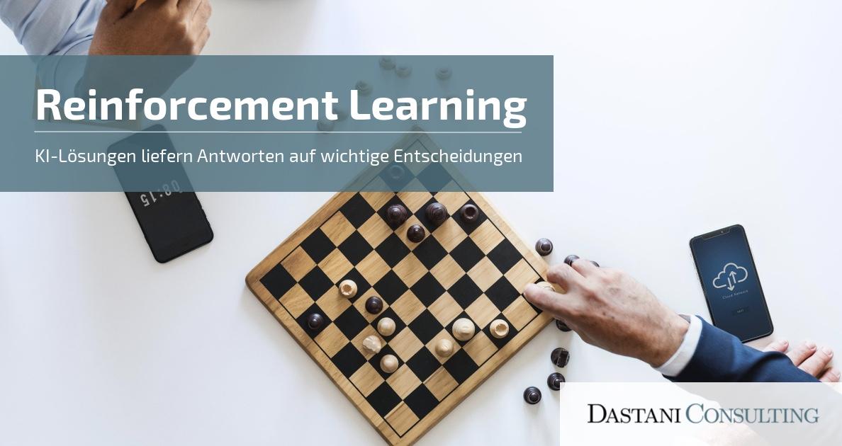Reinforcement Learning | KI-Lösungen liefern Antworten auf wichtige Entscheidungen