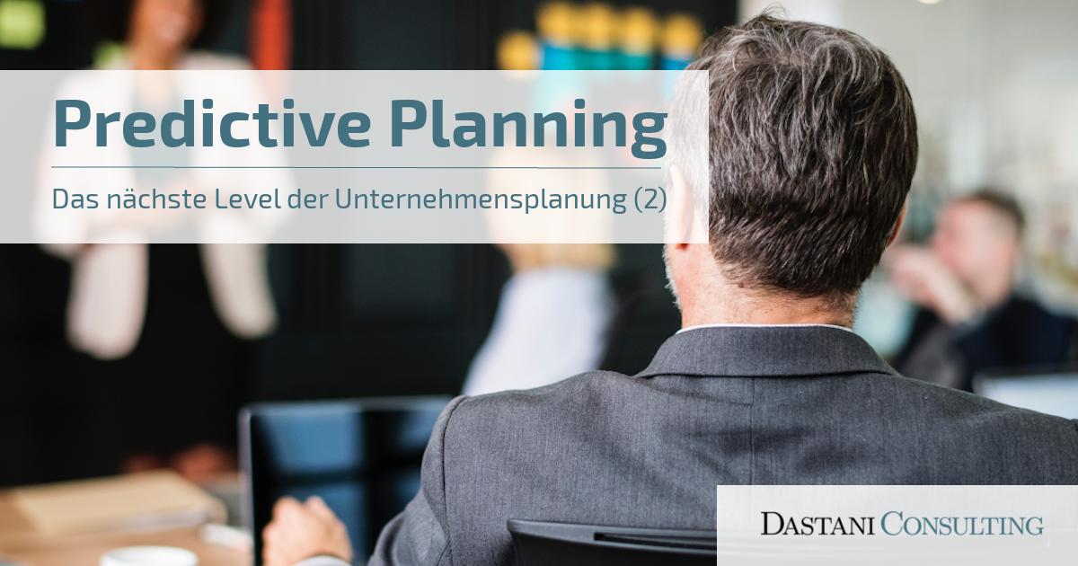 Predictive Planning | Das nächste Level der Unternehmensplanung