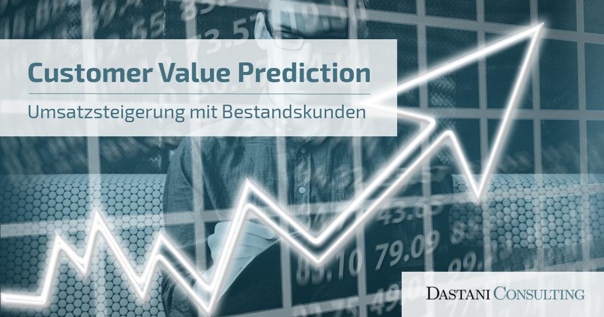Customer Value Prediction | Umsatzsteigerung mit Bestandskunden