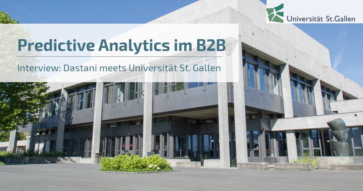 Predictive Analytics im B2B - Geschäft | Interview Dastani meets Universität St. Gallen