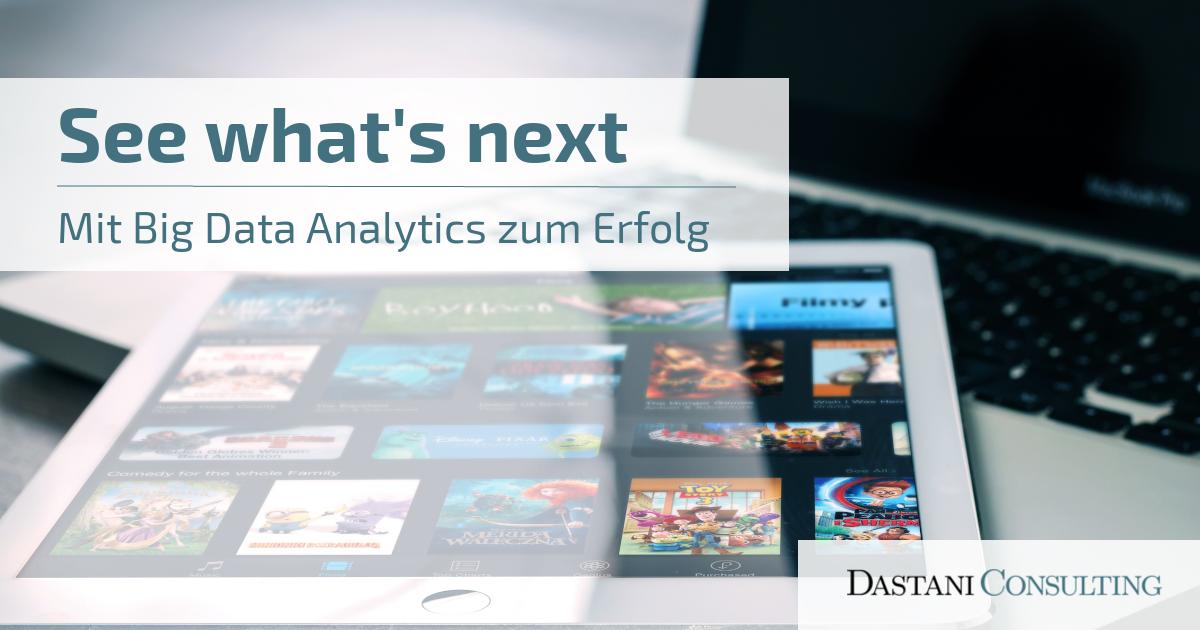 See what's next | Mit Big Data Analytics zum Erfolg