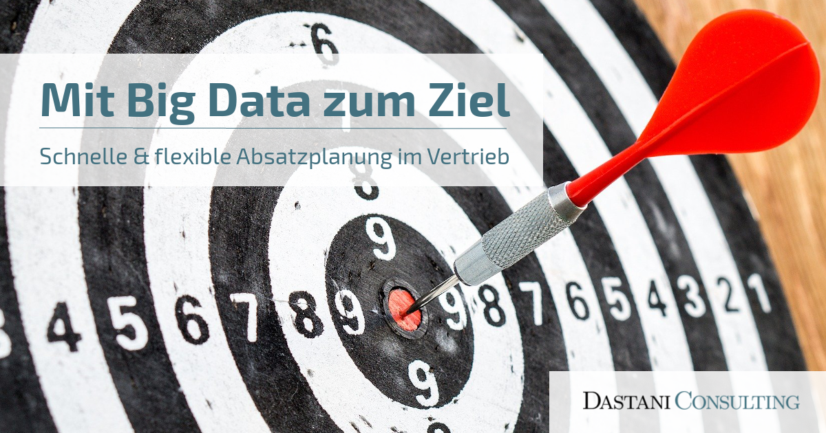 Mit Big Data Analysen zum Ziel | schnelle und flexible Absatzplanung im Vertrieb