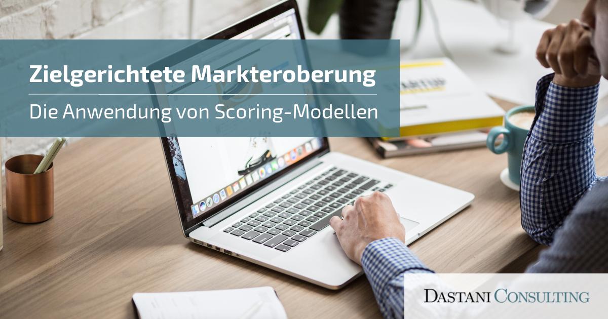 Zielgerichtete Markteroberung im B2B | Scoring Modelle
